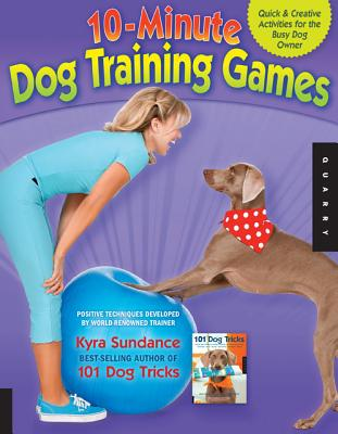 10-minute Dog Training Games By Sundance, Kyra